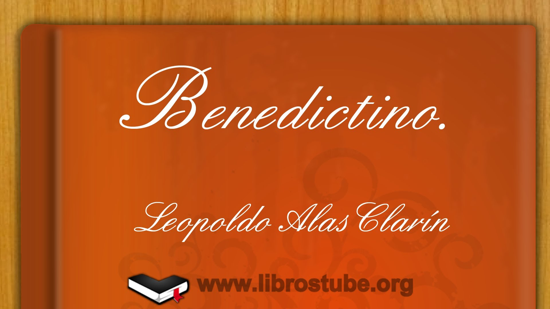 "Benedictino, de Leopoldo Alas (Clarín): ""Se parecía a sí misma… en ruinas"""
