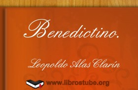 Benedictino, de Leopoldo Alas (Clarín): «Se parecía a sí misma… en ruinas»